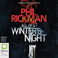 All of a Winter's Night: Merrily Watkins Mysteries, Book 14 by Phil Rickman, read by Emma Powell.