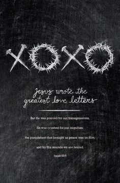 XoXo - Jesus wrote the greatest love letters Bible Verses Quotes, Faith Quotes, Scripture Images, Quotable Quotes, Isaiah 53 5, Holiday Messages, Love Letters, Christian Quotes, Christian Life
