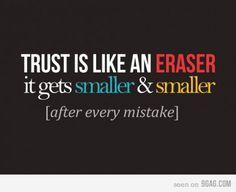 Trust is like an eraser