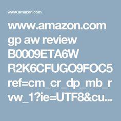 www.amazon.com gp aw review B0009ETA6W R2K6CFUGO9FOC5 ref=cm_cr_dp_mb_rvw_1?ie=UTF8&cursor=1
