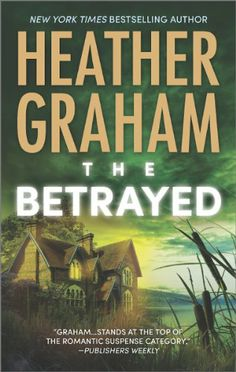 The Betrayed by Heather Graham | Krewe of Hunters, BK#14 | Publisher: Harlequin MIRA | Publication Date: September 30, 2014 | www.eheathergraham.com | #Paranormal #Thriller #Mystery