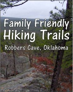 Oklahoma Family Friendly Hiking Trails - Robbers Cave State Park. This beautiful park is located in SE Oklahoma.  See what all this park has to offer including camping, hiking, swimming, boating and more.