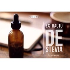 Como hacer extracto de stevia casero, a partir de hojas frescas o secas.