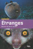 Pour faire connaissance avec des animaux aux particularités physiques : des yeux bizarres, des bouches ou des becs aux formes et aux couleurs étranges...