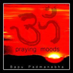 """PRAYING MOODS"" Soothing Flute Music by Bapu Padmanabha (Bapu Flute)"