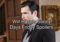 Days of Our Lives Spoilers: Friday, September 22 - Sonny Has a Nightmare About Will – Eric Says Goodbye to Salem | Celeb Dirty Laundry