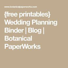 {free printables} Wedding Planning Binder | Blog | Botanical PaperWorks