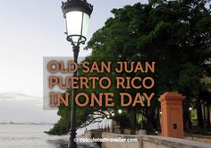 You're on a Caribbean cruise & you only have one day in San Juan Puerto Rico. Here's a walking tour to guide you along the way with sights, food & shopping
