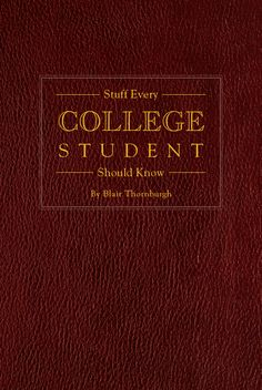 Stuff Every College Student Should Know | Quirk Books : Publishers & Seekers of All Things Awesome