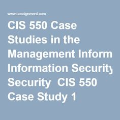 CIS 550 Case Studies in the Management Information Security  CIS 550 Case Study 1 Stratified Custom Manufacturing, Part 2 CIS 550 Case Study 2 Cenartech Security Case, Part 3B CIS 550 Case Study 3 Stratified Custom Manufacturing, Part 3E CIS 550 Case Study 4 Stratified Custom Manufacturing, Part 4D CIS 550 Case Study 4 Digital Signature Part 5A CIS 550 Case Study 5 Stratified Custom Manufacturing, Part 5F CIS 550 Case Study 6 Stratified Custom Manufacturing, Part 6E CIS 550 Case Study 7… Implementation Plan, Final Exams, Case Study, Textbook, Homework, Management, Writing, How To Plan, Running