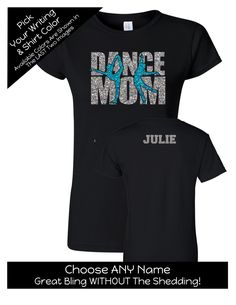 Dance Mom Shirt With a Name on the Back- Personalize the Colors - Beautiful Glitter - Gifts for s Dance Mom - Gifts for Mom Dance Recital, Dance Moms, Dance Team Shirts, Dance Gifts, Dance Teacher, Dad To Be Shirts, Shirts With Sayings, Dance Outfits, Dance Wear