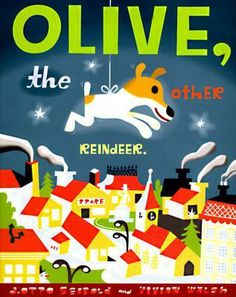Olive, the Other Reindeer--favorite Christmas picture book