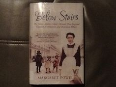 Below Stairs by Margaret Powell - As a lowly kitchen maid up to cook, Margaret worked in various British homes in the early part of the 20th century and saw it all.  Especially great if you love the british Upstairs Downstairs genre.