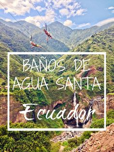 Waterfalls and ziplines in the stunning mountain town of Baños, Ecuador | Alex in Wanderland