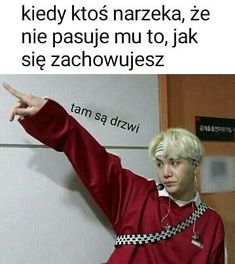When someone do not like how i act *the dors are here* Kdrama Memes, Bts Memes, King Julian Quotes, Asian Meme, Polish Memes, K Meme, Some Jokes, Dead Memes, D Gray Man