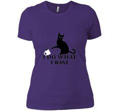 I Do What I Want | Funny Joke Cat Animal T-Shirt