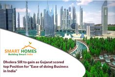 "#Dholera SIR to gain as Gujarat Scored top Position for ""Ease of doing Business in India""."