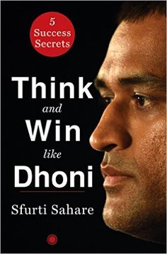 Free download pdf ebook pdf ebook kindle ebook indian think and win like dhoni by sfurti sahare is not just a usual book about cricket fandeluxe