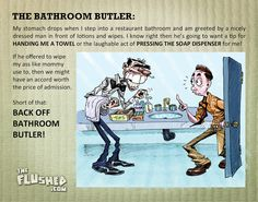 Why do Bathroom Butlers exist?!