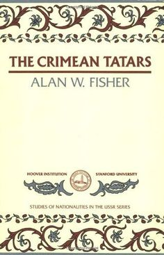 The Crimean Tatars (Hoover Institution Press Publication) by Alan W. Fisher. $12.04. 278 pages. Publisher: Hoover Institution Press (January 1, 1978). Author: Alan W. Fisher