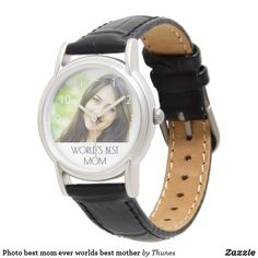 Shop Photo best mom ever worlds best mother watch created by Thunes. Christmas Gift For You, Christmas Mom, Best Mother, Best Mom, Classic Leather, Black Leather, Photo Black, Watches, Women