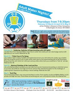 Children's Museum of NH is hosting a series of Adult Maker Nights, starting on February 13. Learn to solder, tie dye, paint and more!