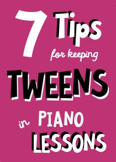 7 tips to help you break down barriers with your tween piano students and keep them motivated about piano lessons.