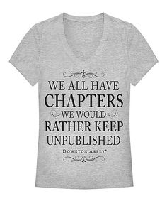 Downton Abbey Athletic Heather We All Have Chapters V-Neck Tee | zulily