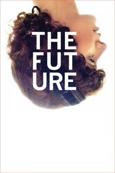 Watch The Future 2011 Full Movie Online Free