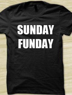 Sunday fun day T-shirt