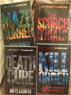 The Maze Runner, The Scorch Trials, The Death Cure and The Kill Order by James Dashner