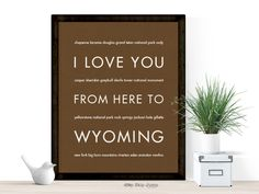 I Love You From Here To WYOMING art print