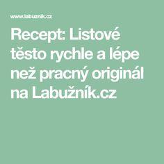 Recept: Listové těsto rychle a lépe než pracný originál na Labužník.cz