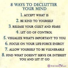 8 ways to declutter your mind and reduce stress Great Quotes, Quotes To Live By, Me Quotes, Inspirational Quotes, Yoga Quotes, Motivational, Mantra, Motto, Affirmations