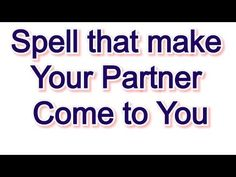 After Chanting this spell your partner will come to you and confess his/her LOVE to YOU spell spells - YouTube