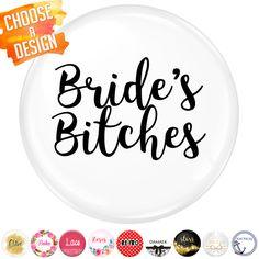 Bride's Bitches Badge