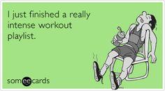 I just finished a really intense workout playlist.