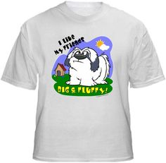 BIG & FLUFFY Shirt ~ A portion of the proceeds from Every T-Shirt, Tank Top, Sweatshirt or Hoodie sold on this page, goes to help and support Animal Rescue Groups/Shelters in their animal rescue endeavors. Our home page ~ http://www.rescuedismyfavoritebreed.org/index.htm