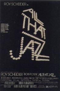 All That Jazz (1979): Excellent movie, based loosely on the life of Director/Choreographer Bob Fosse (played by Roy Scheider).