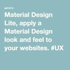 Material Design Lite, apply a Material Design look and feel to your websites. #UX
