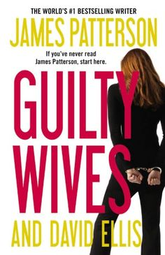 Guilty Wives -  I could not put this book down!  My favorite James Patterson book of all time!