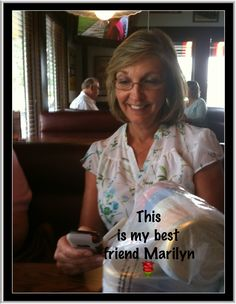 My very bestest friend Marilyn