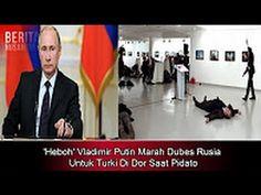 """MURK4 !!' Vladimir Putin Marah Besar """"Dubes Rusia Untuk Turki Di Dor Saa..."""
