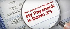 Why your paychecks decreased this month.