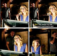 """We both know I'm just that good!"" - Oliver & Felicity #Arrow"