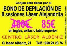 Bono de depilación de 85€ en CENTRO LÁSER ALBÉNIZ ¡¡DALE LA VUELTA AL TICKET!! del Dia% de Plaza de Toros