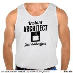 Instant Architect Just Add Coffee Tanktops Tank Tops