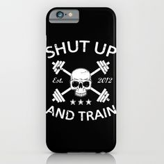 Shut Up and Train iPhone & iPod Case#shutupandtrain #skull #barbell #gym #design #workout #fitness #crossfit #lifting #iphone #case #iphone6