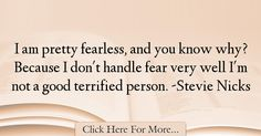 Stevie Nicks Quotes About Fear - 22210