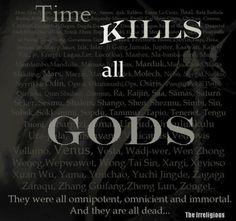 TIME kills all GODs
